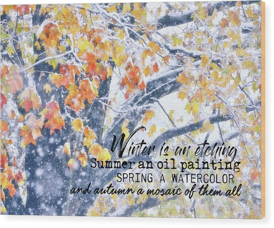 Winter In Autumn Quote Wood Print by JAMART Photography