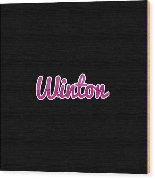 Winton #winton Wood Print