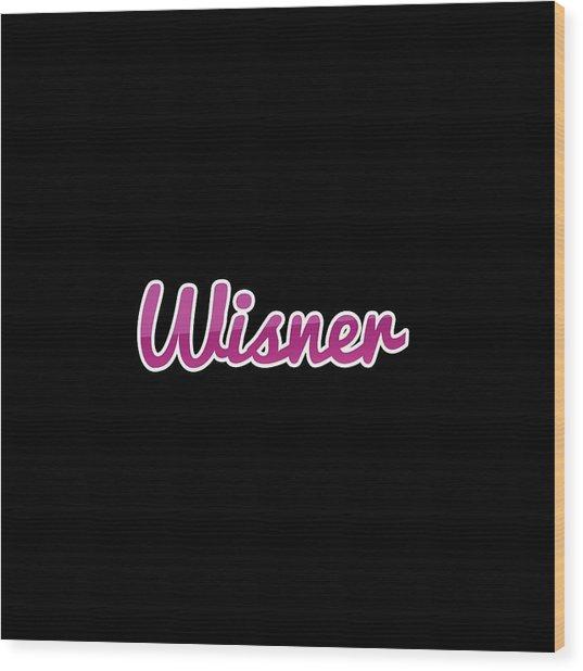 Wisner #wisner Wood Print