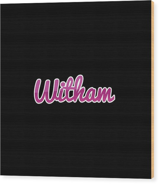 Witham #witham Wood Print