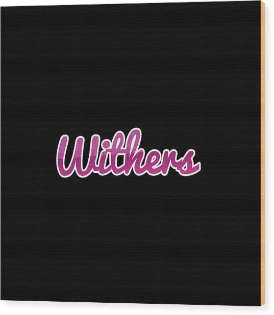 Withers #withers Wood Print