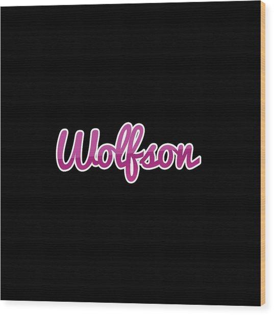 Wolfson #wolfson Wood Print