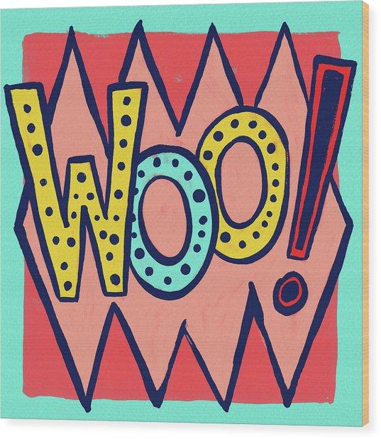 Woo Wood Print