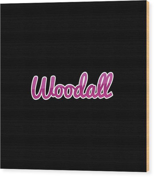 Woodall #woodall Wood Print