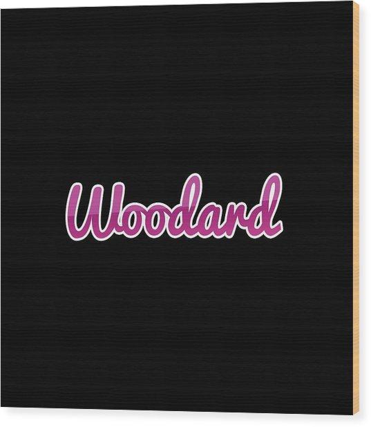 Woodard #woodard Wood Print