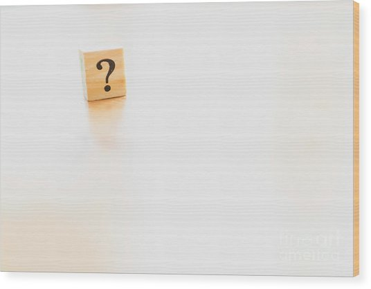 Wooden Dice With Question Mark And Doubt. Wood Print