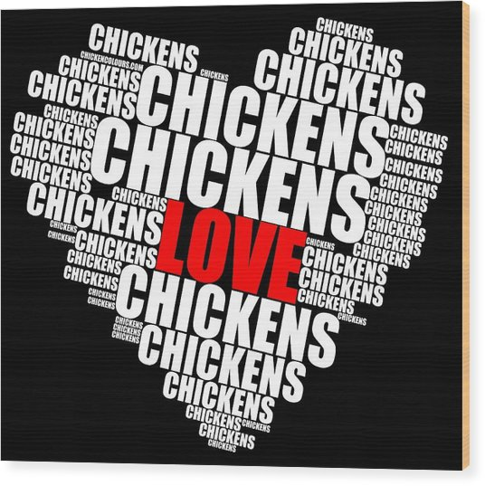 Word Cloud White Love Chickens Wood Print