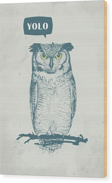 Yolo Wood Print