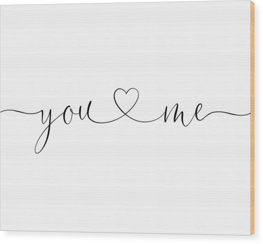 You And Me Black And White Wood Print