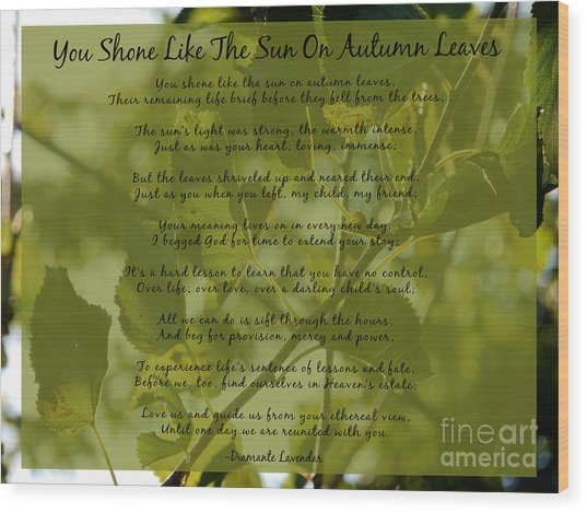 You Shone Like The Sun On Autumn Leaves Poem Wood Print