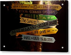 Maui Step Sign Acrylic Print by DerekTXFactor Creative
