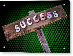 Success Sign Post Acrylic Print by Donald  Erickson