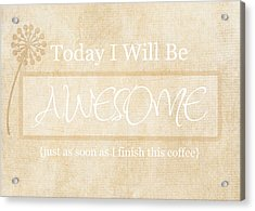 Awesome After Coffee Acrylic Print