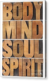 Body Mind Soul And Spirit Acrylic Print