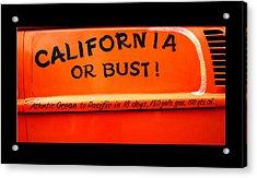 California Or Bust Acrylic Print
