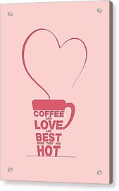 Coffee Love Quote Typographic Print Art Quotes, Poster Acrylic Print by Lab No 4 - The Quotography Department