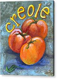 Creole Tomatoes Acrylic Print