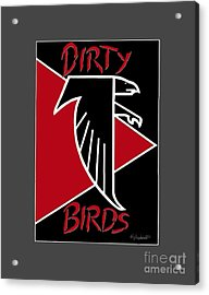 Dirty Birds Acrylic Print