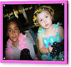 Acrylic Print featuring the photograph Dress-up Time by Bobbee Rickard