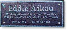 Eddie Aikau Plaque Acrylic Print by Leigh Anne Meeks