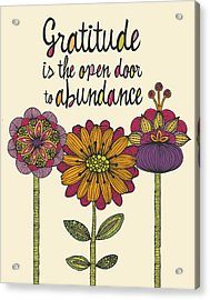 Gratitude Is The Open Door To Abundance Acrylic Print by Valentina Ramos