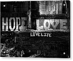 Hope Love Lovelife Acrylic Print by Bob Orsillo