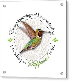 I Am Who I Am Supposed To Be Acrylic Print by Amy Kirkpatrick