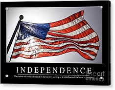 Independence Inspirational Quote Acrylic Print by Stocktrek Images