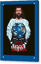 It's Your World Acrylic Print by Michael Di Nunzio