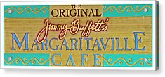 Jimmy Buffetts Margaritaville Cafe Sign The Original Acrylic Print by John Stephens