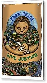 Know Peace Acrylic Print by Ricardo Levins Morales