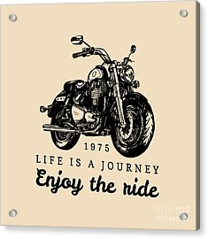 Life Is A Journey Enjoy The Ride Acrylic Print