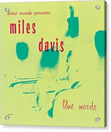Miles Davis -  Blue Moods Acrylic Print by Concord Music Group