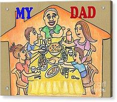 My Dad Acrylic Print