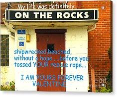 On The Rocks Valentine Acrylic Print by Joe Jake Pratt