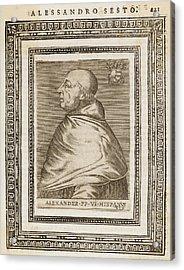 Pope Alexander Vi (roderigo Borgia) Acrylic Print by Mary Evans Picture Library