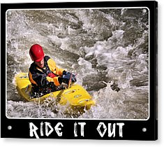 Ride It Out Acrylic Print