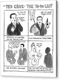 Ted Cruz The To-do List Acrylic Print