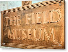 The Field Museum Sign In Chicago Illinois Acrylic Print
