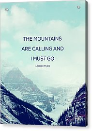 The Mountains Are Calling Acrylic Print by Kim Fearheiley