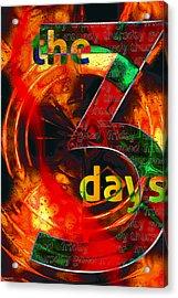 The Three Days Acrylic Print