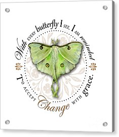To Accept Change With Grace Acrylic Print