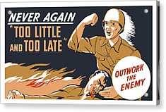 Too Little And Too Late - Ww2 Acrylic Print by War Is Hell Store