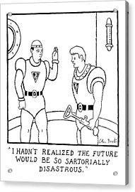 I Hadn't Realized The Future Acrylic Print