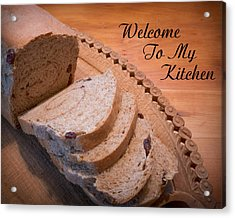 Welcome To My Kitchen Acrylic Print