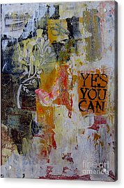 Yes You Can  Acrylic Print