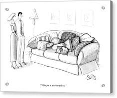 I'd Like You To Meet My Pillows Acrylic Print