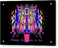 1038 - Happy Birthday  To You Acrylic Print by Irmgard Schoendorf Welch