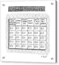 Insomnia Jeopardy Acrylic Print
