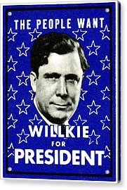 1940 Willkie For President Acrylic Print by Historic Image